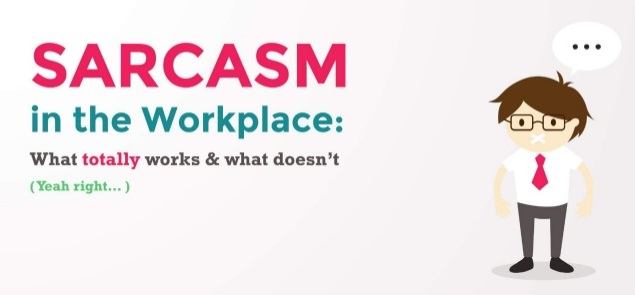 Sarcasm in the workplace
